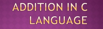 Addition in Clanguage